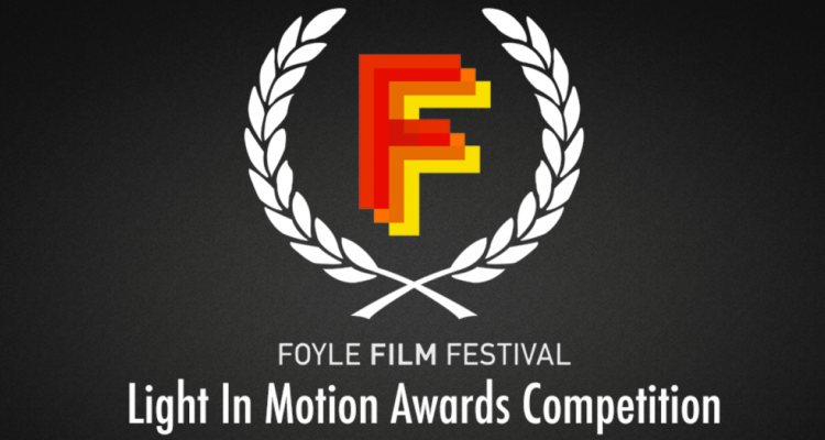 Foyle Film Festival 2017 Light In Motion Competition