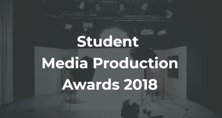 Student Media Production Awards 2018